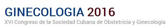 GINECOLOGIA 2016 XVI Congreso de la Sociedad Cubana de Obstetricia y Ginecología