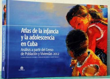 Atlas de la infancia y la adolescencia en Cuba: novedosa obra