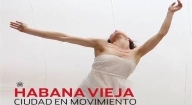 XXV Festival Internacional de Danza en Paisajes Urbanos Habana Vieja Ciudad en Movimient