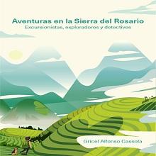 Aventuras en la Sierra del Rosario: Excursionistas, exploradores y detectives