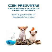 Cien preguntas: sobre bienestar y salud de los animales de compañía
