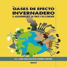 Gases de efecto invernadero. El medioambiente, mi finca y mi economía