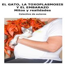 El gato, la toxoplasmosis y el embarazo. Mitos y realidades