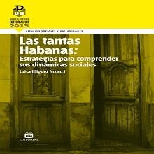 Las tantas Habanas: Estrategias para comprender sus dinámicas sociales
