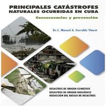 Principales catástrofes ocurridas en Cuba. Consecuencias y prevención